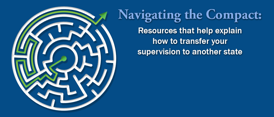 Resources that help explain how to transfer your supervision to another state