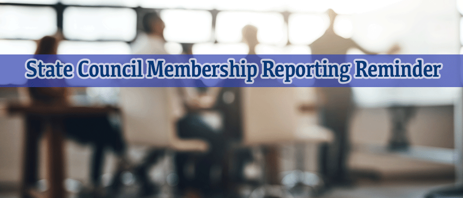 State Council Membership Reporting Reminder