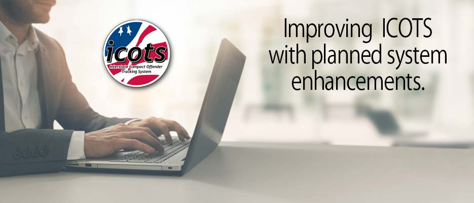Check out the latest ICOTS enhancements.