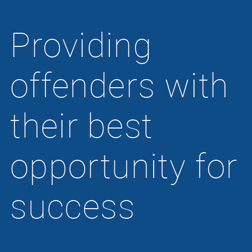 Providing offenders with their best opportunity for success